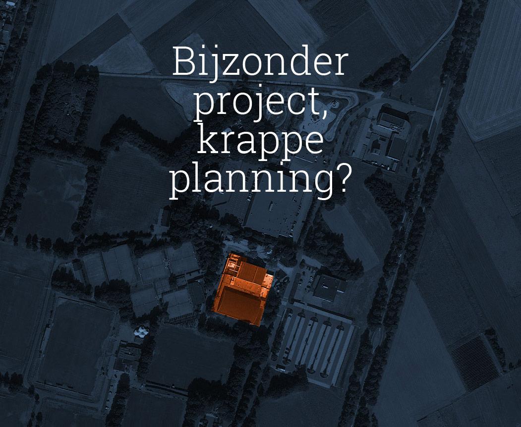 Van der Horst aannemers, bijzonder project, krappe planning