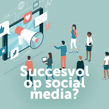 Succesvol op social media?